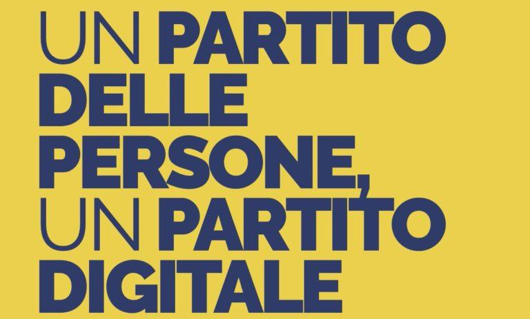 Un partito delle persone. Un partito digitale. Per una democrazia più forte