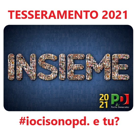Tesseramento 2021 #iocisonopd. e tu?